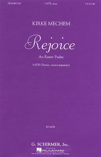 Rejoice : SATB divisi : Kirke Mechem : Kirke Mechem : Sheet Music : 50483243 : 073999832433