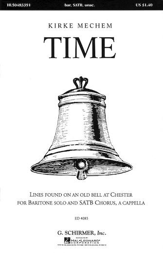 Time : SATB divisi : Kirke Mechem : Kirke Mechem : Sheet Music : 50483391 : 073999833911