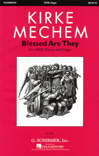 Blessed Are They : SATB Divisi : Kirke Mechem : Kirke Mechem : Sheet Music : 50483454 : 073999834543