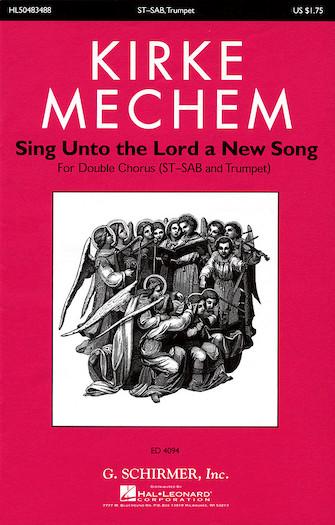 Sing Unto the Lord a New Song : SATB : Kirke Mechem : Kirke Mechem : Sheet Music : 50483488 : 073999834888 : 0634001876