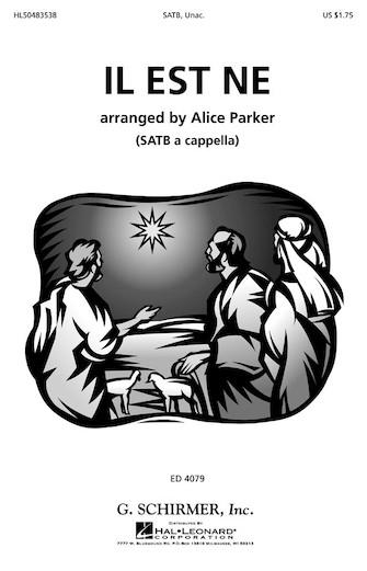 Il Est Ne, Le Divin Enfant : SATB divisi : Alice Parker : Sheet Music : 50483538 : 073999835380