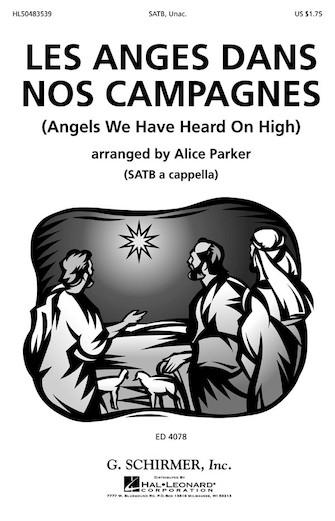 Les Anges Dans Nos Campagnes (Angels We Have Heard On High) : SATB : Alice Parker : Sheet Music : 50483539 : 073999835397