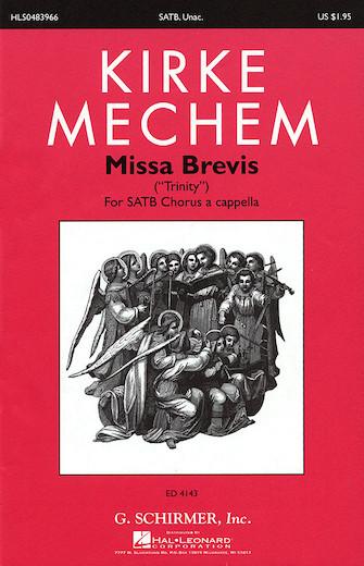 Missa Brevis : SATB : Kirke Mechem : Kirke Mechem : Sheet Music : 50483966 : 073999839661 : 0634031635