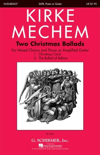 Two Christmas Ballads : SATB : Kirke Mechem : Kirke Mechem : Sheet Music : 50485637 : 073999856378 : 0634084488