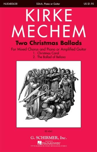Two Christmas Ballads : SSAA : Kirke Mechem : Kirke Mechem : Sheet Music : 50485638 : 073999856385 : 0634084496