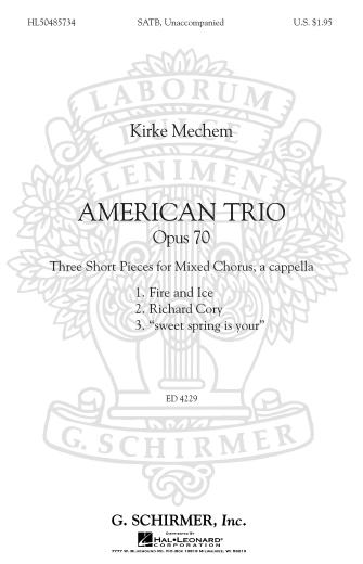 American Trio : SATB : Kirke Mechem : Kirke Mechem : Sheet Music : 50485734 : 073999857344 : 0634090194