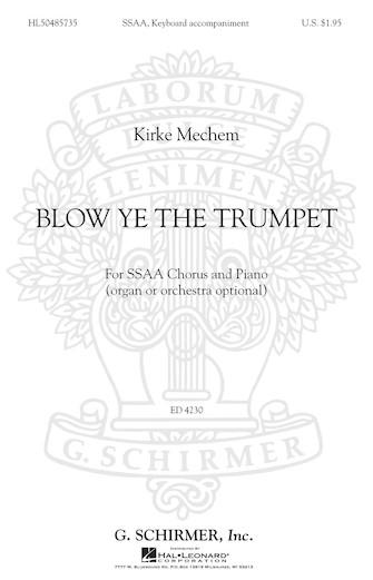 Blow Ye the Trumpet : SSAA : Kirke Mechem : Kirke Mechem : Sheet Music : 50485735 : 073999240696 : 0634090208