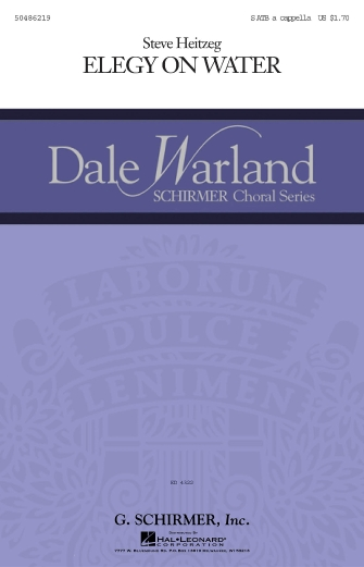 Elegy on Water : SATB : Steve Heitzeg : Steve Heitzeg : Dale Warland Singers : Sheet Music : 50486219 : 884088063054 : 1423410556