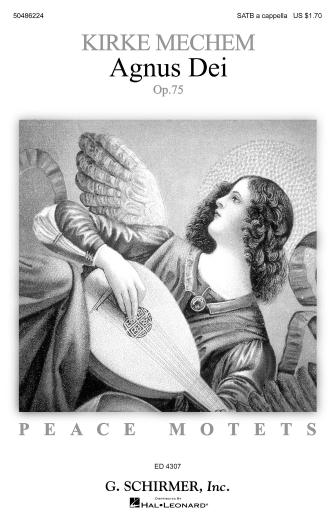 Agnus Dei : SATB : Kirke Mechem : Kirke Mechem : Songbook : 50486224 : 884088063788 : 1423410653