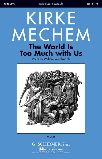 The World Is too Much with Us : SATB divisi : Kirke Mechem : Kirke Mechem : Sheet Music : 50486693 : 884088215651 : 1423434234