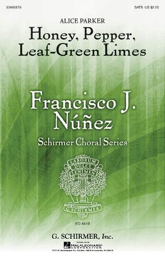 Honey, Pepper, Leaf-Green Limes : SATB : Alice Parker : Alice Parker : Sheet Music : 50486879 : 884088274184 : 1423463218