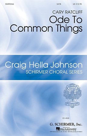 Ode to Common Things : SSATBB : Cary Ratcliff : Cary Ratcliff : Sheet Music : 50490266 : 884088526542 : 1423498429