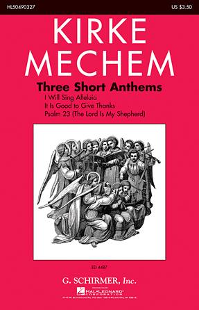 Three Short Anthems : SATB : Kirke Mechem : Kirke Mechem : Sheet Music : 50490327 : 884088532734 : 1423499735