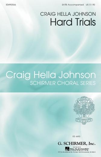 Hard Trials : SATB : Craig Hella Johnson : Sheet Music : 50490566 : 884088583293 : 1458407926