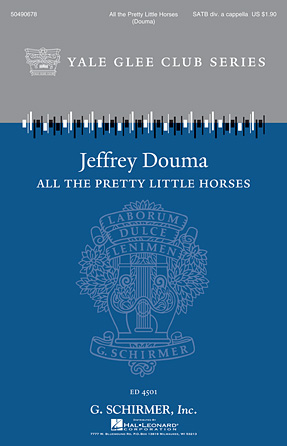 All the Pretty Little Horses : SATB divisi : Jeffrey Douma : Sheet Music : 50490678 : 884088638351 : 1458422569