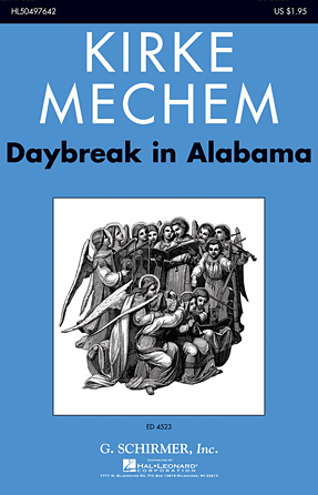 Daybreak in Alabama : SATB : Kirke Mechem : Kirke Mechem : Sheet Music : 50497642 : 884088662745 : 1480308714
