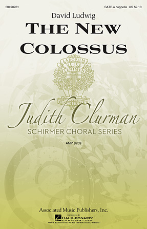 The New Colossus : SATB : Judith Clurman : David Ludwig : Sheet Music : 50498761 : 884088902278 : 1480340375