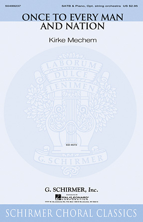 Once to Every Man and Nation : SATB : Kirke Mechem : Kirke Mechem : Sheet Music : 50499237 : 884088913311 : 1480345105