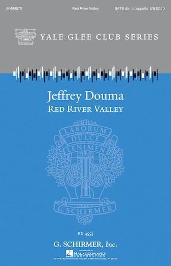 Red River Valley : SATB divisi : Jeffrey Douma : Sheet Music : 50499570 : 884088987923 : 1480371203