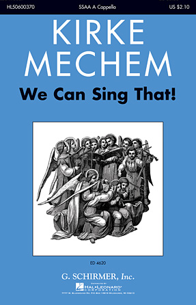 We Can Sing That! : SSAA : Kirke Mechem : Kirke Mechem : Sheet Music : 50600370 : 888680089566 : 1495046729