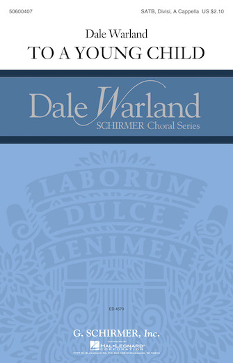 To a Young Child : SATB : Dale Warland : Dale Warland : Sheet Music : 50600407 : 888680096335 : 149505151X
