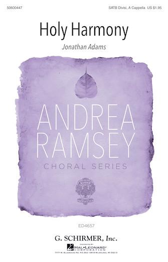 Holy Harmony : SATB divisi : Andrea Ramsey : Sheet Music : 50600447 : 888680099725 : 1495052850