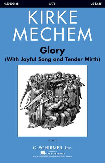 Glory : SATB : Kirke Mechem : Kirke Mechem : Sheet Music : 50600448 : 888680099763 : 1495052877