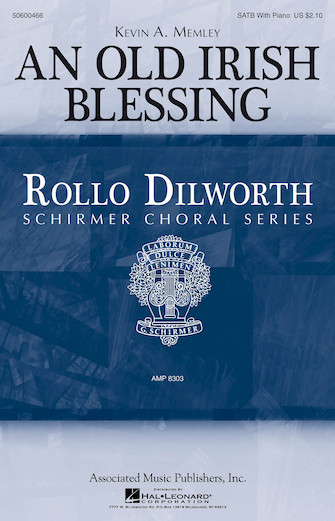 An Old Irish Blessing : SATB : Rollo Dilworth : Sheet Music : 50600466 : 888680105013 : 149505604X