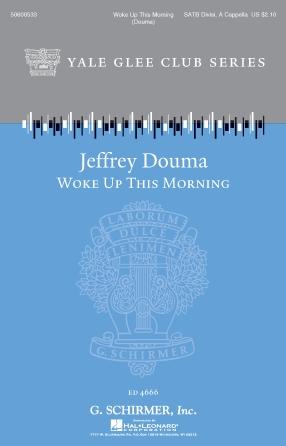 Woke Up This Morning : SATB : Jeffrey Douma : Jeffrey Douma : Sheet Music : 50600533 : 888680614225 : 1495061698