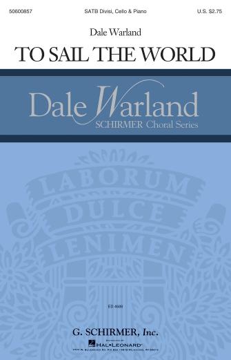 To Sail the World : SATB : Dale Warland : Dale Warland : Sheet Music : 50600857 : 888680670153 : 1495089665