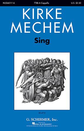 Sing! : TTBB : Kirke Mechem : Kirke Mechem : Sheet Music : 50601116 : 888680715199 : 1540012115