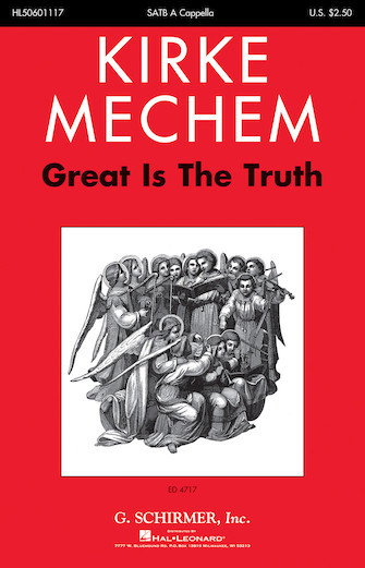 Great Is the Truth : SATB : Kirke Mechem : Kirke Mechem : Sheet Music : 50601117 : 888680715229 : 1540012123